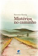 Mistérios no caminho, livro de Berenice Koerig