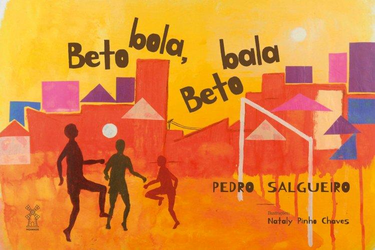 Beto bola, Beto bala, livro de Pedro Salgueiro