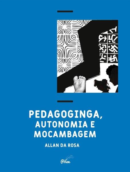 Pedagoginga, autonomia e mocambagem, livro de Allan da Rosa