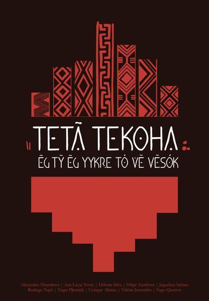 Tetã Tekoha, livro de Alexandro Nhandewa, Ana Lúcia Yvoty, Débora Silva, Felipe Zamboni, Jaqueline Sabino, Rodrigo Tupã, Tiago Pyntánh, Uerique Matias, Valéria Jacintho, Yago Queiroz