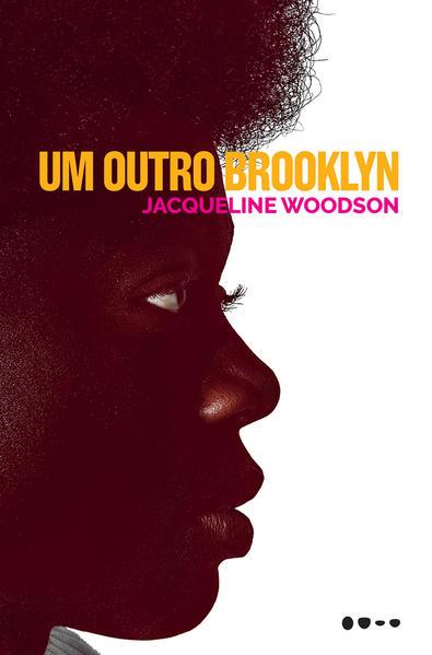 Um outro Brooklyn, livro de Jacqueline Woodson