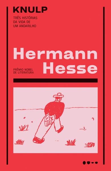 Knulp - Três histórias da vida de um andarilho, livro de Hermann Hesse