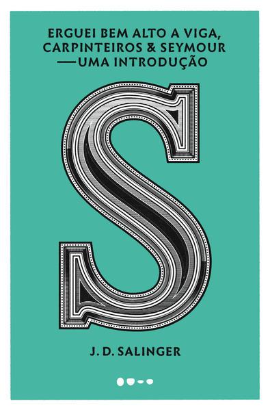 Erguei bem alto a viga, carpinteiros & Seymour - Uma introdução, livro de J. D. Salinger