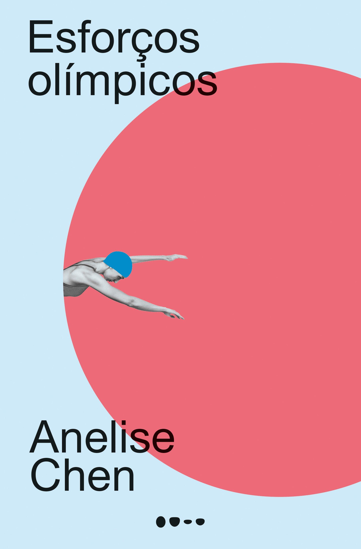Esforços olímpicos, livro de Anelise Chen