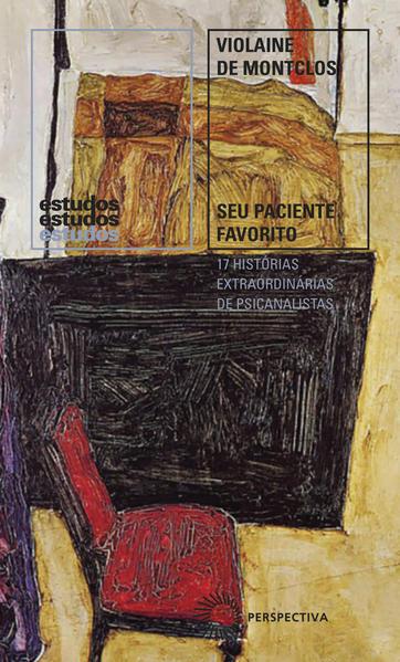 Seu paciente favorito. 17 historias extraordinárias de psicanalistas, livro de Violaine de Montclos