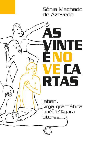 As Vinte e nove cartas. Laban, um gramática poética para atores, livro de Sônia Machado de Azevedo