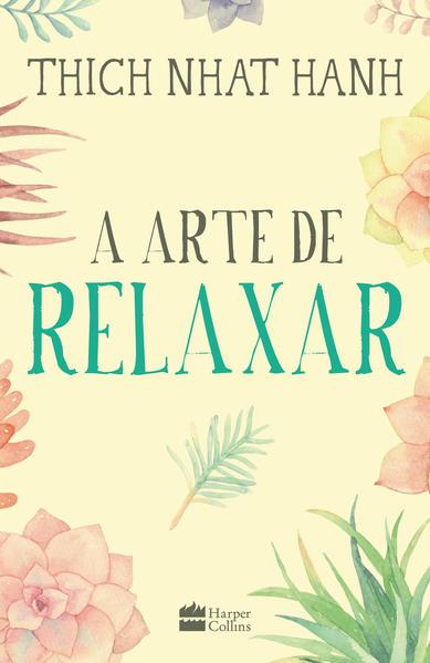 A arte de relaxar, livro de Thich Nhat Hanh