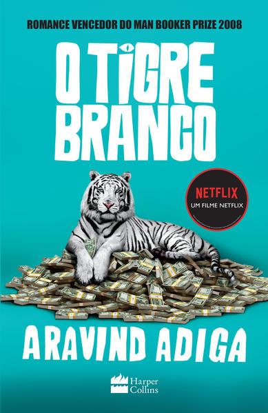 O tigre branco, livro de Aravind Adiga
