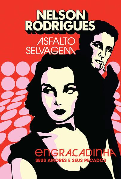 Asfalto selvagem: Engraçadinha, seus amores e seus pecados, livro de Nelson Rodrigues