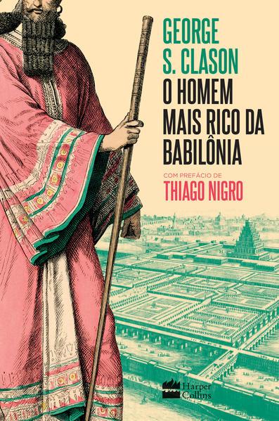 O homem mais rico da Babilônia, livro de George S. Clason, Thiago Nigro