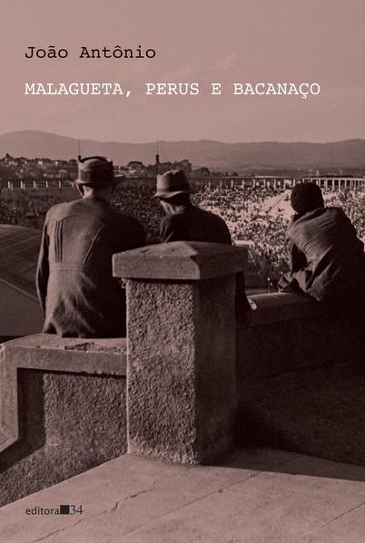 Malagueta, Perus e Bacanaço, livro de João Antonio