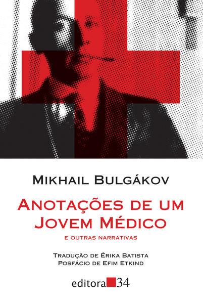 Anotações de um jovem médico e outras narrativas, livro de Mikhail Bulgákov