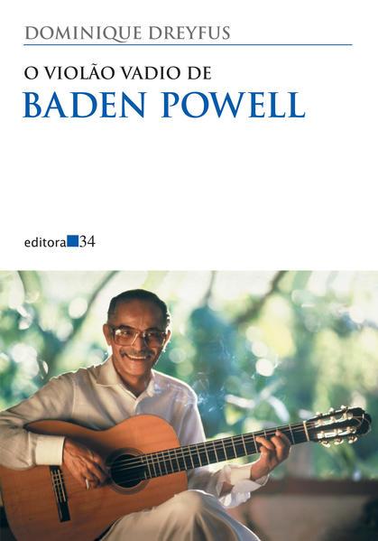 O violão vadio de Baden Powell, livro de Dominique Dreyfus