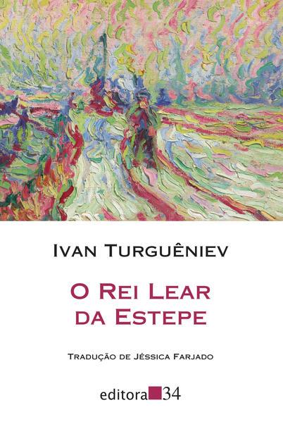 O rei Lear da estepe, livro de Ivan Turguêniev