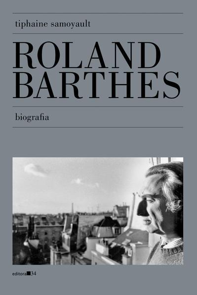 Roland Barthes: biografia, livro de Tiphaine Samoyault