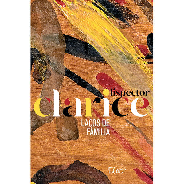 LAÇOS DE FAMÍLIA (EDIÇÃO COMEMORATIVA), livro de Clarice Lispector