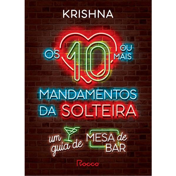 OS 10 (OU MAIS) MANDAMENTOS DA SOLTEIRA, livro de KRISHNA .