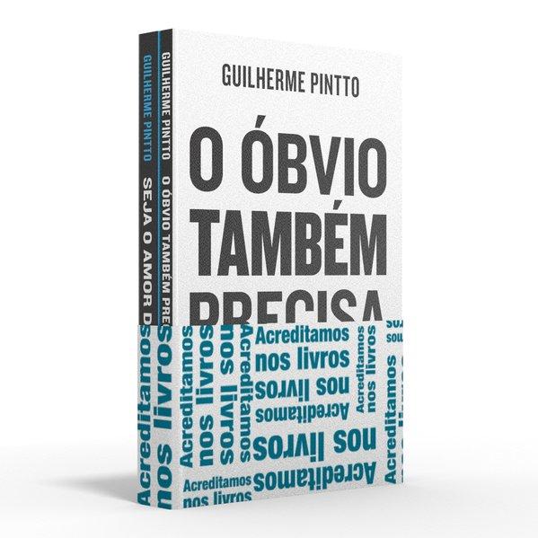 Coletânea Guilherme Pintto - Acreditamos nos livros. O óbvio também precisa ser dito / Seja o amor da sua vida, livro de Guilherme Pintto