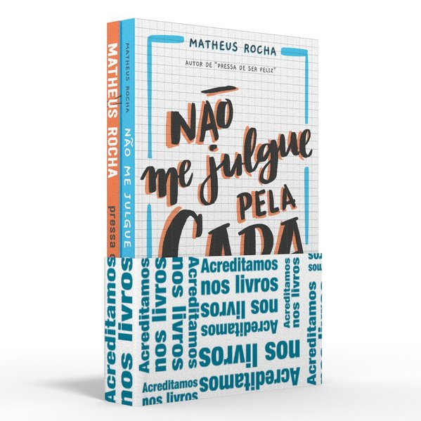 Coletânea Matheus Rocha - Acreditamos nos livros. Não me julgue pela capa / Pressa de ser feliz, livro de Matheus Rocha