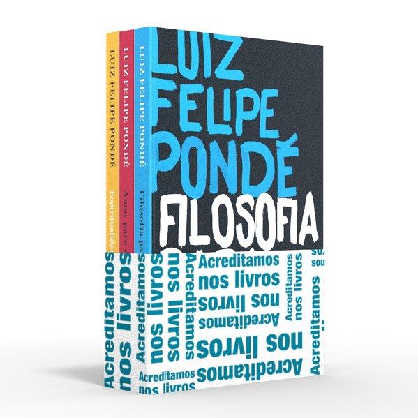 Coletânea Luiz Felipe Pondé - Acreditamos nos livros. Filosofia para corajosos / Amor para corajosos / Espiritualidade para corajosos, livro de Luiz Felipe Pondé
