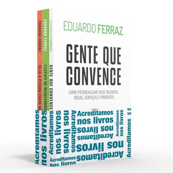 Coletânea Eduardo Ferraz - Acreditamos nos livros. Gente que convence / Gente de resultados / Seja a pessoa certa no lugar certo, livro de Eduardo Ferraz