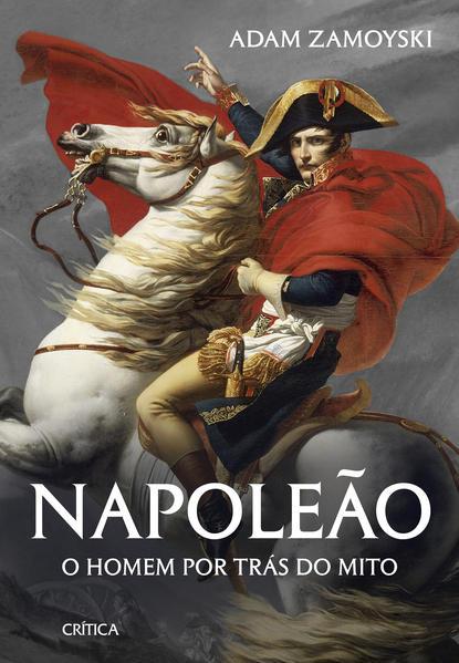 Napoleão. O homem por trás do mito, livro de Adam Zamoyski