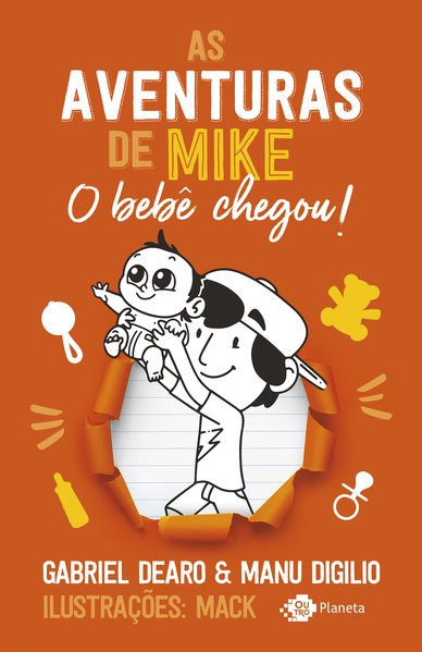 As aventuras de Mike 2. O bebê chegou!, livro de Gabriel Dearo, Manu Digilio