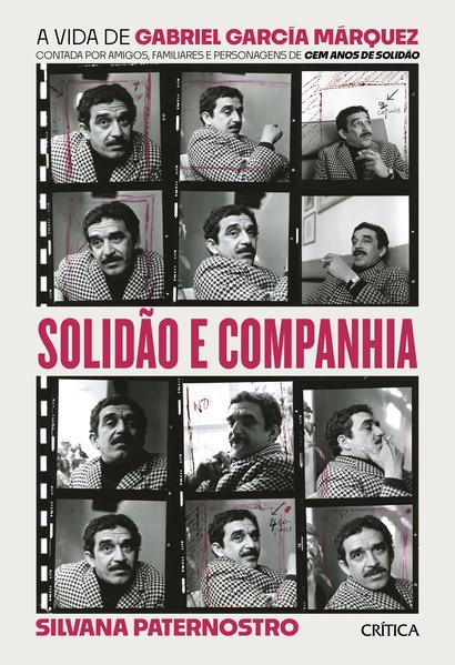 Solidão e companhia. A vida de Gabriel García Márquez contada por amigos, familiares e personagens de cem anos de solidão, livro de Silvana Paternostro