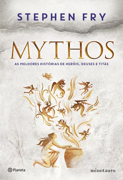 Mythos. As melhores histórias de heróis, deuses e titãs, livro de Stephen Fry