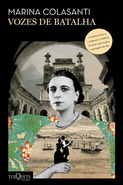Vozes de batalha. A história de uma mulher extraordinária e de uma família que se tornaram símbolos do Rio de Janeiro, livro de Marina Colasanti