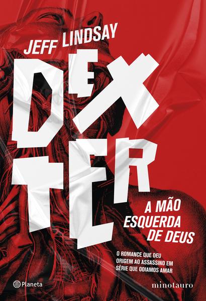 Dexter: A mão esquerda de Deus, livro de Jeff Lindsay
