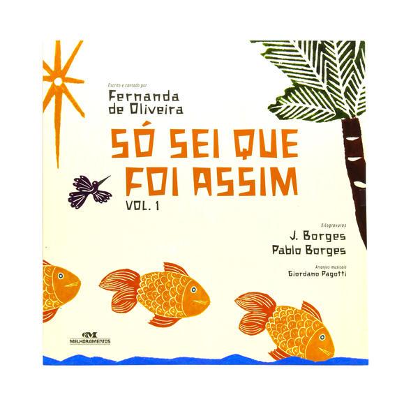 Só Sei que Foi Assim.... Vol. 1, livro de Fernanda de Oliveira
