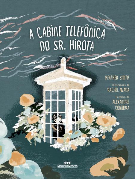 A Cabine Telefônica do Sr. Hirota, livro de Heather Smith