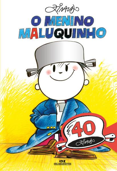 O Menino Maluquinho: Edição Comemorativa de 40 Anos. Maluquinho e Seus Amigos, livro de Ziraldo Alves Pinto