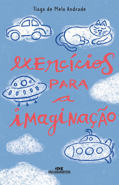 Exercícios para a Imaginação, livro de Tiago de Melo Andrade
