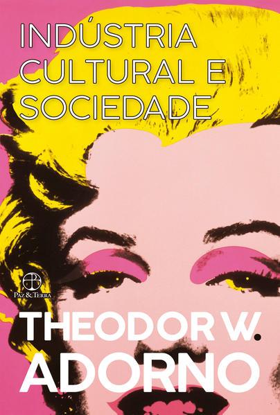 Indústria cultural e sociedade, livro de Theodor W. Adorno, Jorge M. B. de Almeida