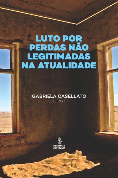 Luto por perdas não legitimadas na atualidade, livro de Gabriela Casellato