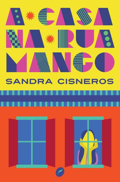 A casa na Rua Mango, livro de Sandra Cisneros