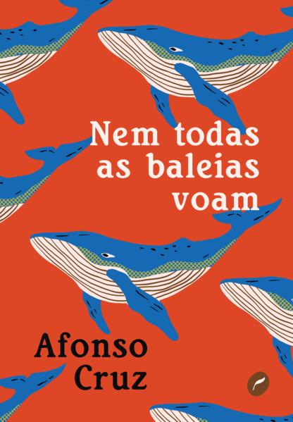 Nem todas as baleias voam, livro de Afonso Cruz