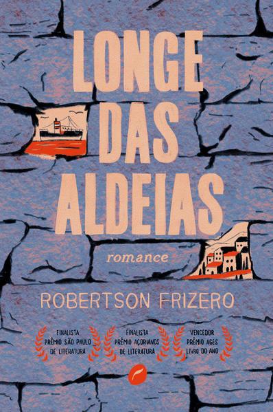 Longe das aldeias, livro de Robertson Frizero