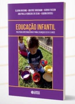 Educação infantil. Políticas internacionais para crianças de 0 a 3 anos, livro de Eliana Bhering