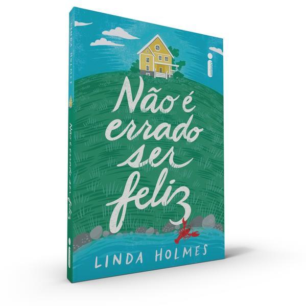 Não é Errado Ser Feliz, livro de Linda Holmes