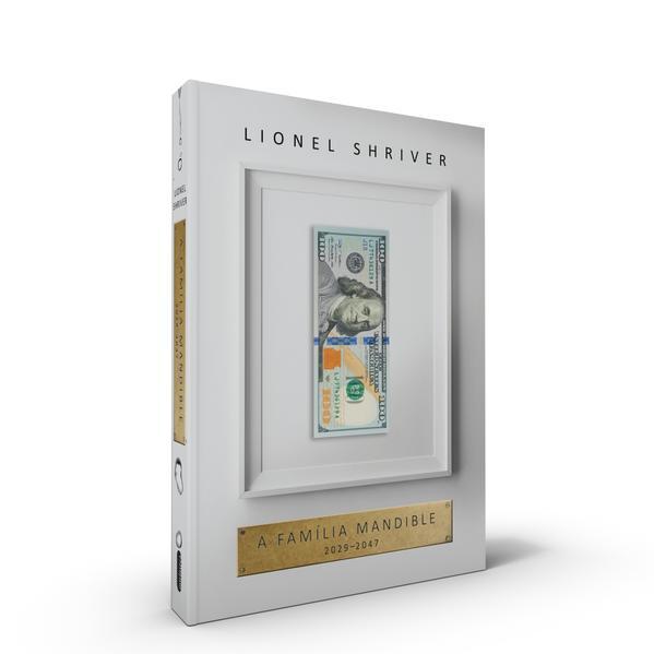 A Família Mandible: 2029 - 2047, livro de Lionel Shriver