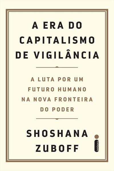 A Era do Capitalismo de Vigilância, livro de Shoshana Zuboff