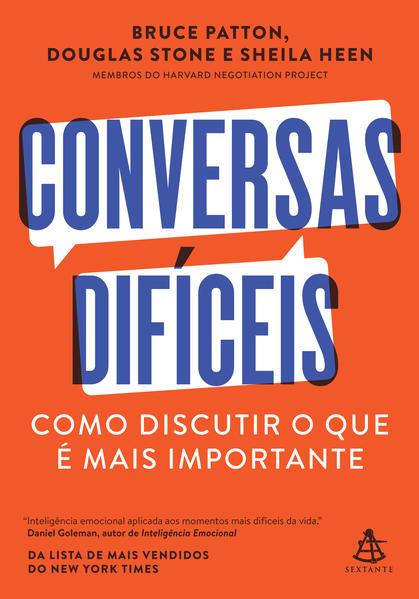 Conversas difíceis. Como discutir o que é mais importante, livro de Bruce Patton, Douglas Stone, Sheila Heen