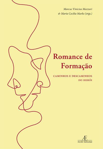 Romance de Formação. Caminhos e Descaminhos do Herói, livro de