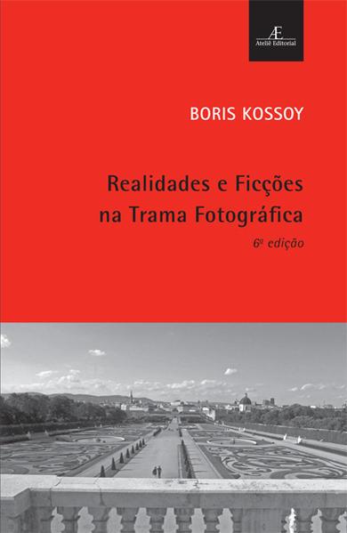 Realidades e Ficções na Trama Fotográfica, livro de Boris Kossoy