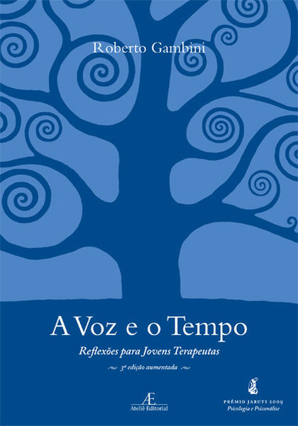 A Voz e o Tempo. Reflexões para Jovens Terapeutas, livro de Roberto Gambini