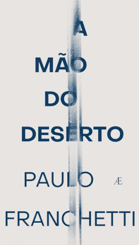 A mão do deserto, livro de Paulo Franchetti