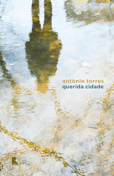 Querida cidade, livro de Antônio Torres